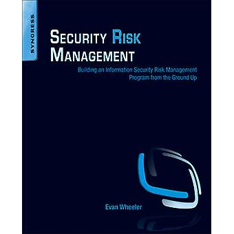 Security Risk Management - Building an Information Security Risk Manag