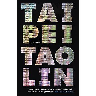 Taipei (Main) by Tao Lin - 9781782111856 Book