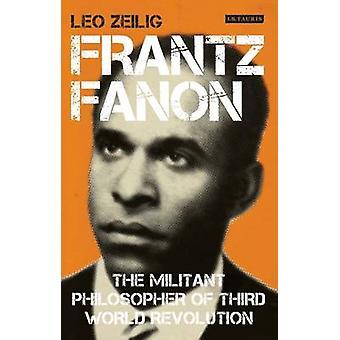 Frantz Fanon - militanta filosofen av tredje världens frigörelse av L