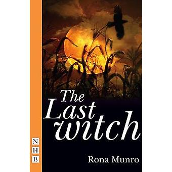 The Last Witch by Rona Munro - 9781848420724 Book