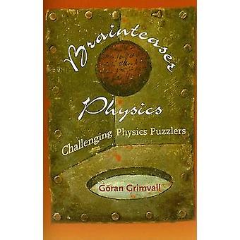 Rompecabezas de la física - desafiantes puzzles de física por Goran Grimvall-
