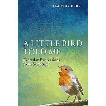 Un uccellino mi ha detto - espressioni di uso quotidiano dalle Scritture di Timothy