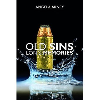 Old Sins Long Memories by Angela Arney