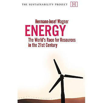 Energy - The World's Race for Resources in the 21st Century by Hermann
