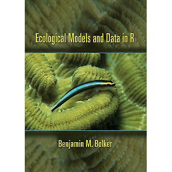 Ecological Models and Data in R by Benjamin M. Bolker - 9780691125220