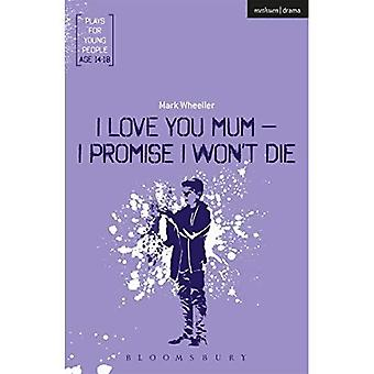 I Love You, Mum - I Promise I�Won't Die (Plays for Young�People)