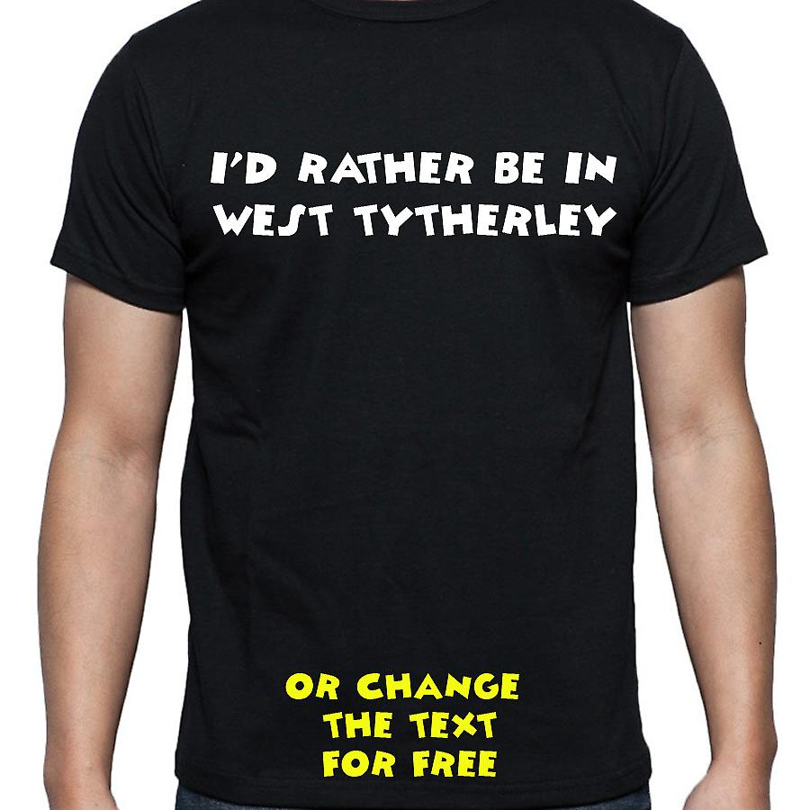 I'd Rather Be In West tytherley Black Hand Printed T shirt