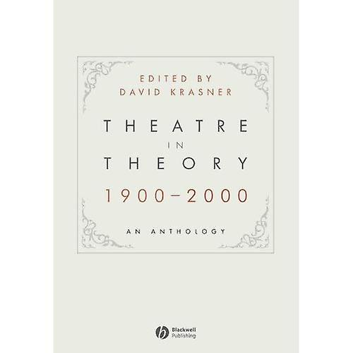 Theatre in Theory 1900-2000  An Anthology