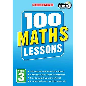 100 Maths Lessons: Year 3 (100 Lessons - 2014 Curriculum)