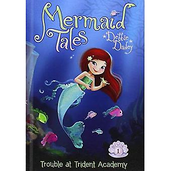 Trouble at Trident Academy:: Book 1 (Mermaid Tales)