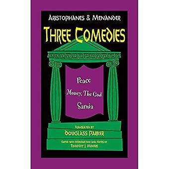 Aristophanes and Menander: Three Comedies (Hackett Classics)