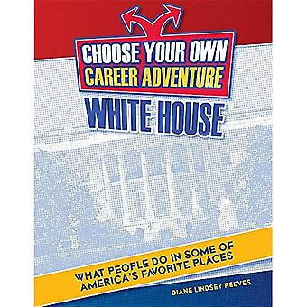 Välj din egen karriär äventyr i Vita huset (ljusa Futures Press: Välj din egen karriär äventyr)