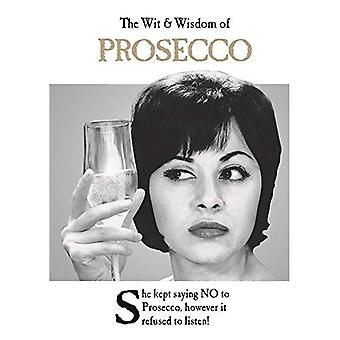 The Wit and Wisdom of Prosecco: from the BESTSELLING Greetings Cards Emotional Rescue (The Wit and Wisdom of...)