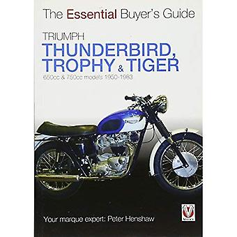 Triumph Trophy & Tiger: 650cc & 750cc Models: 1950-1983 (Essential Buyer's Guide Series)
