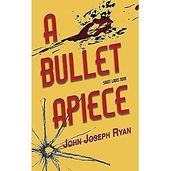 A Bullet Apiece (Saint Louis Noir)