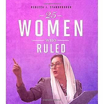 25 Women Who Ruled (Daring� Women)