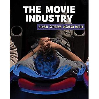 The Movie Industry (21st Century Skills Library: Global Citizens: Modern Media)