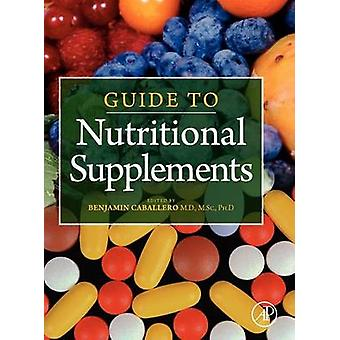 Guide to Nutritional Supplements by Caballero & Benjamin