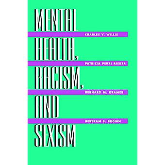 Mental Health Racism and Sexism by Willie & Charles V.
