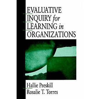 Evaluative Inquiry for Learning in Organizations by Preskill & Hallie S.