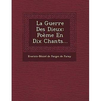 La Guerre Des Dieux Poeme En Dix Chants... by EvaristeDesire De Forges De Parny