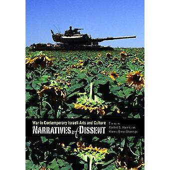 Narratives of Dissent War in Contemporary Israeli Arts and Culture by OmerSherman & Ranen