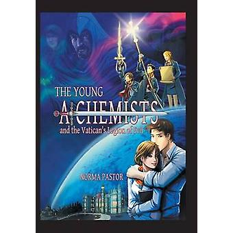 The Young Alchemists and the Vaticans Legion of Evil. by Pastor & Norma
