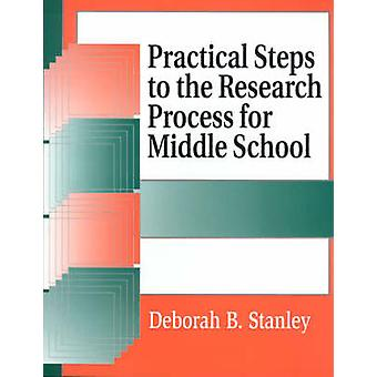 Practical Steps to the Research Process for Middle School by Stanley & Deborah B.