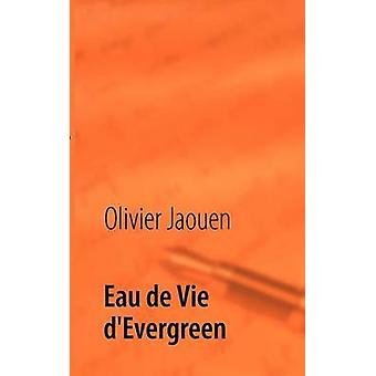 DEvergreen Eau de Vie de Jaouen & Olivier