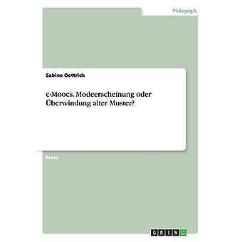 CMoocs. Modeerscheinung Oder Uberwindung Alter Muster by Oettrich & Sabine