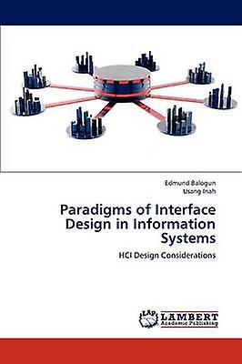 Paradigms of Interface Design in Information Systems by Balogun & Edmund