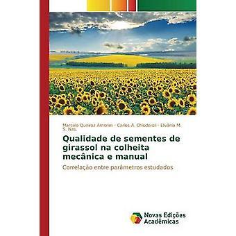 Qualidade de sementes de girassol na colheita mecnica e manual by Queiroz Amorim Marcelo