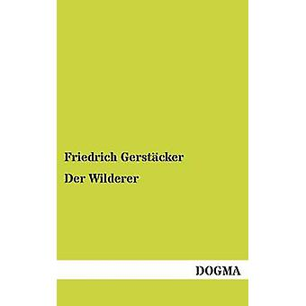 Der Wilderer by Gerstacker & Friedrich