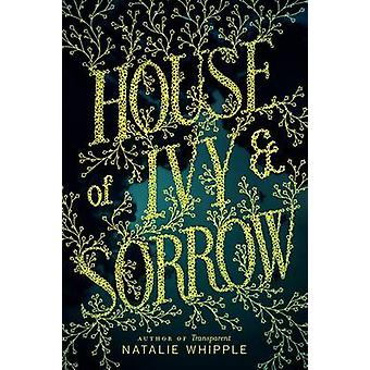 House of Ivy & Sorrow by Natalie Whipple - 9780062120182 Book