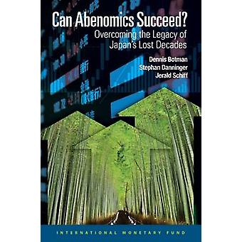 Can Abenomics Succeed? - Overcoming the Legacy of Japan's Lost Decades