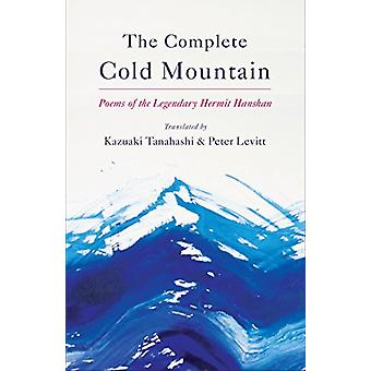 Complete Cold Mountain - Poems of the Legendary Hermit Hanshan by Comp