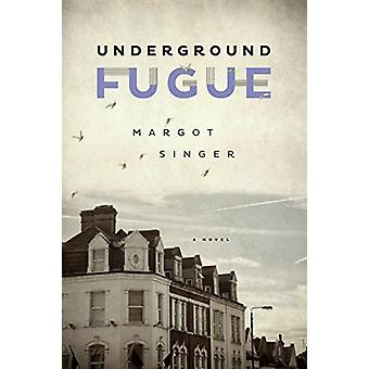 Underground Fugue by Margot Singer - 9781612197302 Book