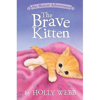 The Brave Kitten by Holly Webb - Sophy Williams - 9781680100143 Book