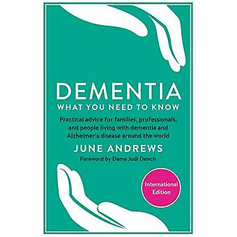 Dementia - What You Need to Know - Practical Advice for Families - Prof