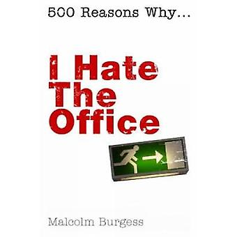 I Hate the Office by Malcolm Burgess - 9781840467796 Book