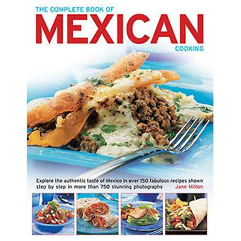 The Complete Book of Mexican Cooking - Explore the Authentic Taste of