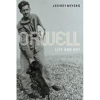 Orwell - vida y arte por Jeffrey Meyers - libro 9780252077463