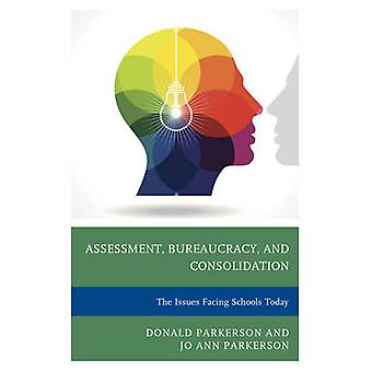 Assessment - Bureaucracy - and Consolidation - The Issues Facing Schoo