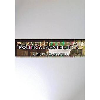 Politische Ästhetik von Crispin Sartwell - 9780801448904 Buch