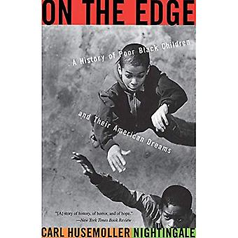 On the Edge A History of Poor Black Children and Their American Dreams