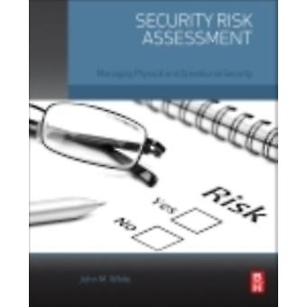 Security Risk Assessment: Managing Physical and Operational Security (Paperback) by White John M. (Cpp Chpa; President And Principal Consultant Protection Management Llc)
