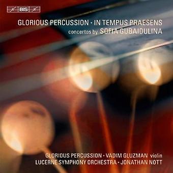 Glorious Percussion - Sofia Gubaidulina: Glorious Percussion; in Tempus Praesens [CD] USA import