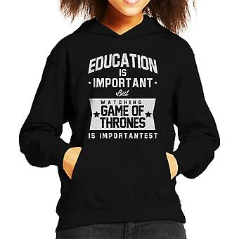 Education Is Important But Game Of Thrones Is Importantest Kid's Hooded Sweatshirt