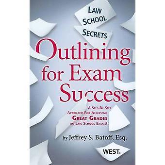 Law School Secrets - Outlining for Exam Success by Jeffrey Batoff - 97