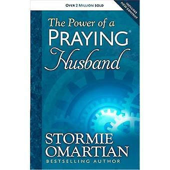 The Power of a Praying Husband by Stormie Omartian - Michael Omartian